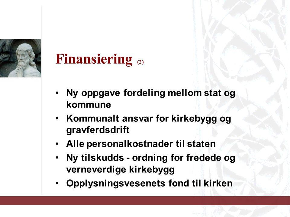 Finansiering (2) Ny oppgave fordeling mellom stat og kommune