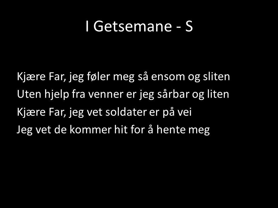 I Getsemane - S