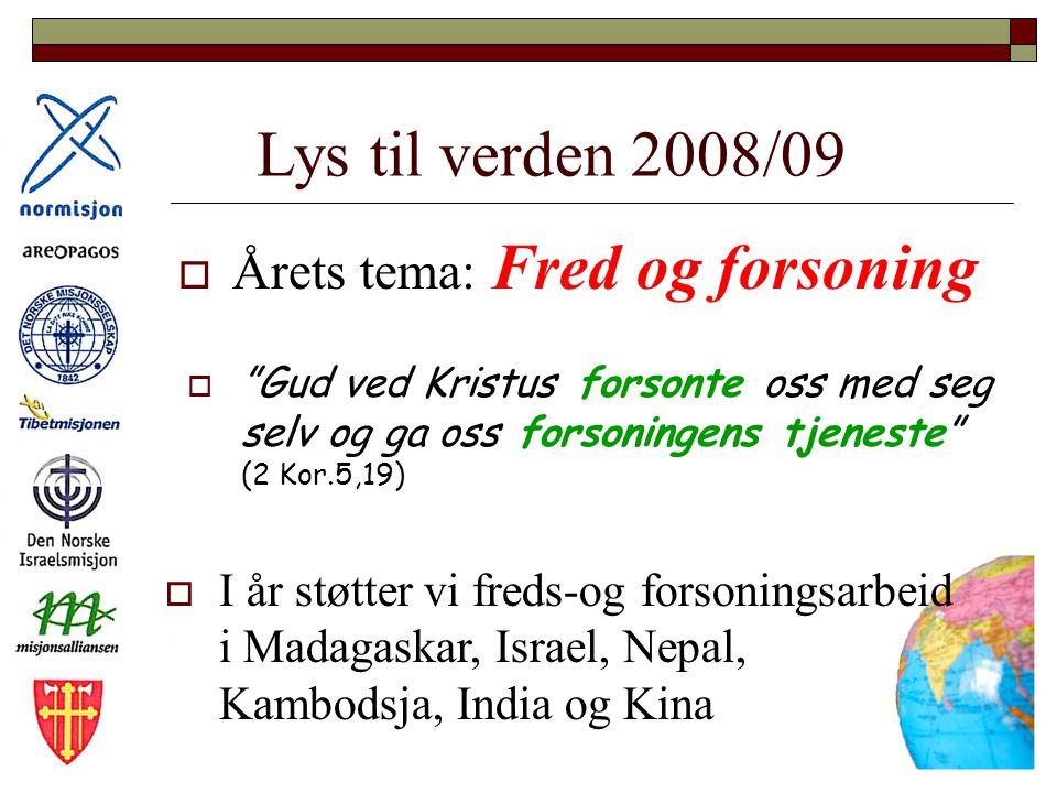 Lys til verden 2008/09 Årets tema: Fred og forsoning