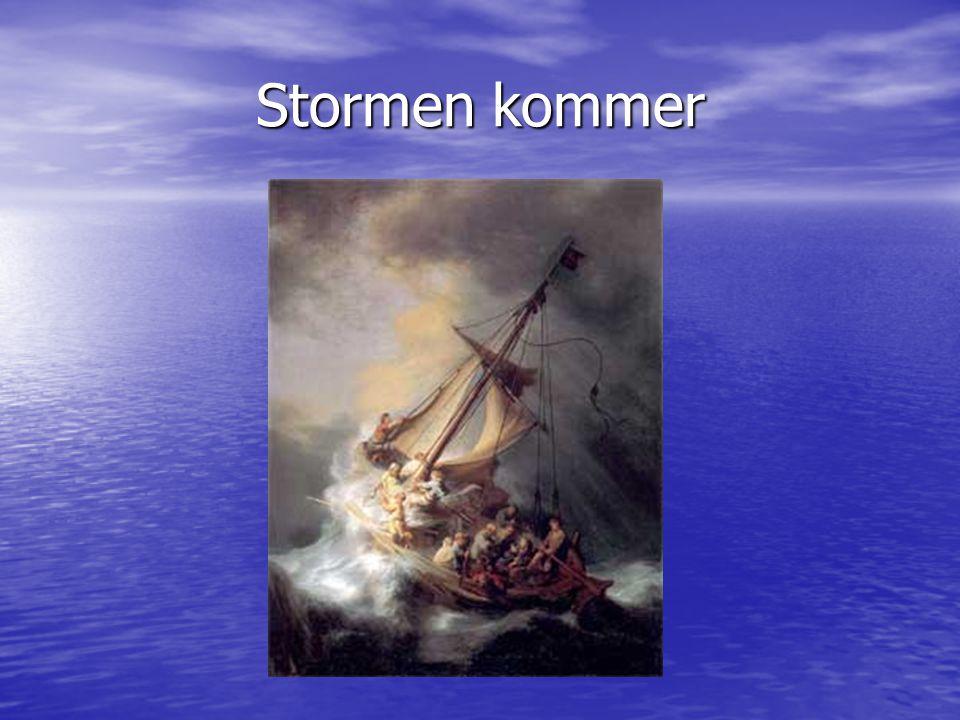 Stormen kommer