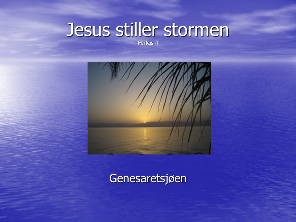 Jesus stiller stormen Markus 4