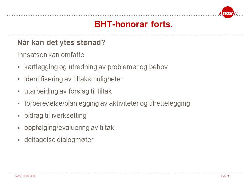 BHT-honorar forts. Når kan det ytes stønad Innsatsen kan omfatte