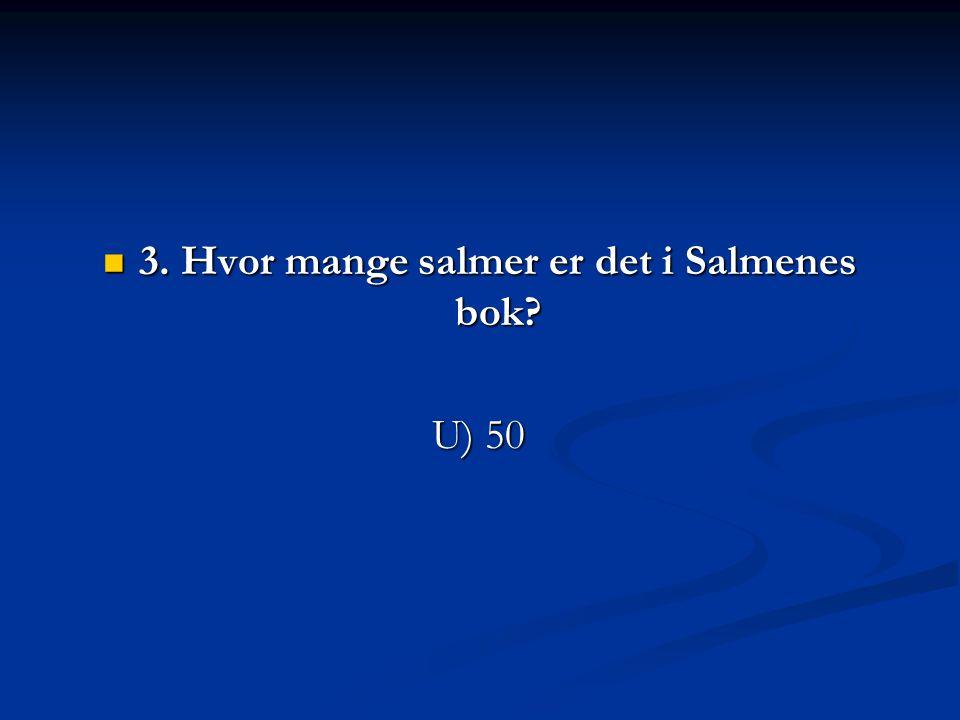 3. Hvor mange salmer er det i Salmenes bok