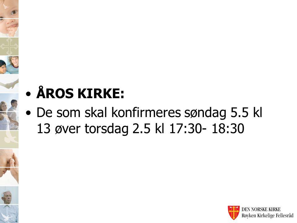 ÅROS KIRKE: De som skal konfirmeres søndag 5.5 kl 13 øver torsdag 2.5 kl 17:30- 18:30