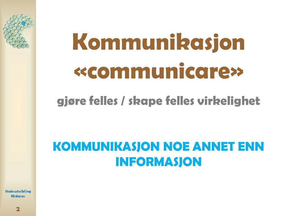 Kommunikasjon «communicare» gjøre felles / skape felles virkelighet