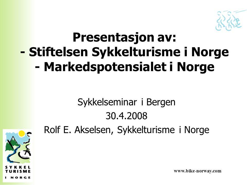 Presentasjon av: - Stiftelsen Sykkelturisme i Norge - Markedspotensialet i Norge