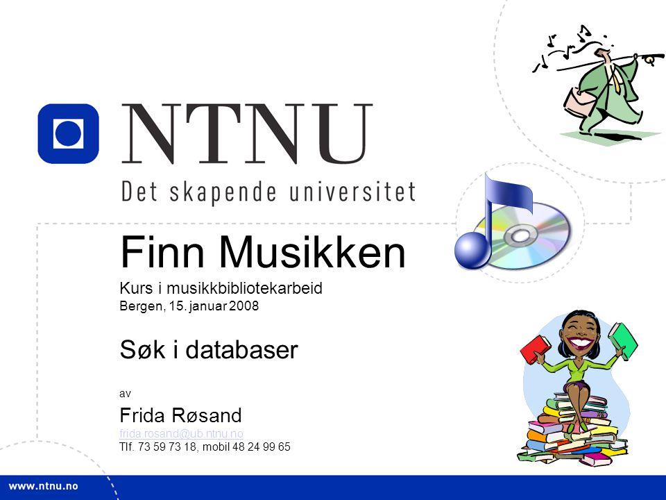 Finn Musikken Søk i databaser Frida Røsand