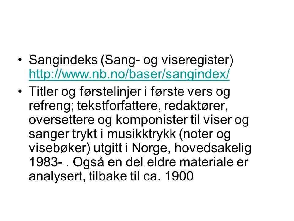 Sangindeks (Sang- og viseregister) http://www.nb.no/baser/sangindex/