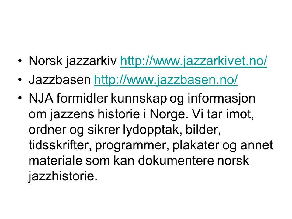 Norsk jazzarkiv http://www.jazzarkivet.no/