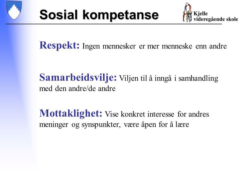Sosial kompetanse Respekt: Ingen mennesker er mer menneske enn andre
