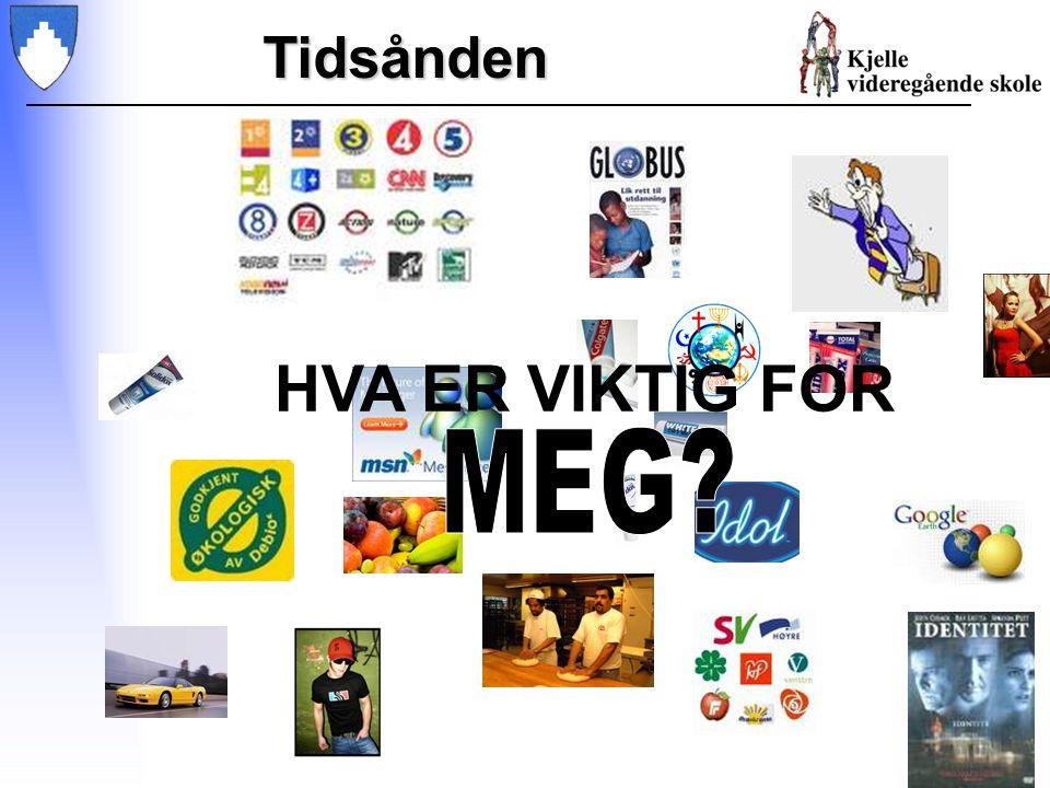 Tidsånden HVA ER VIKTIG FOR MEG