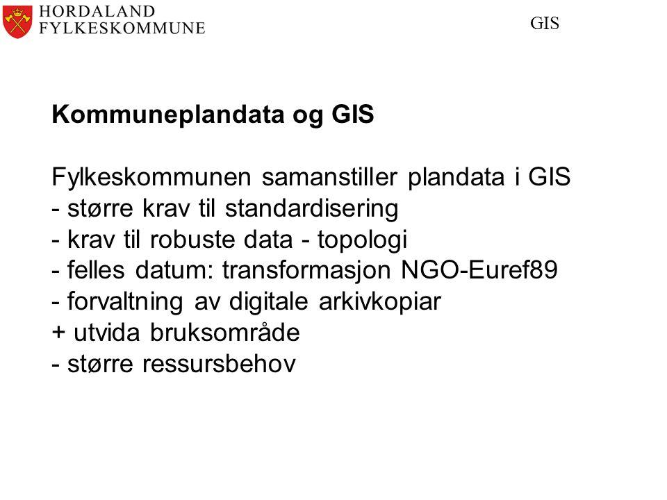 Kommuneplandata og GIS Fylkeskommunen samanstiller plandata i GIS