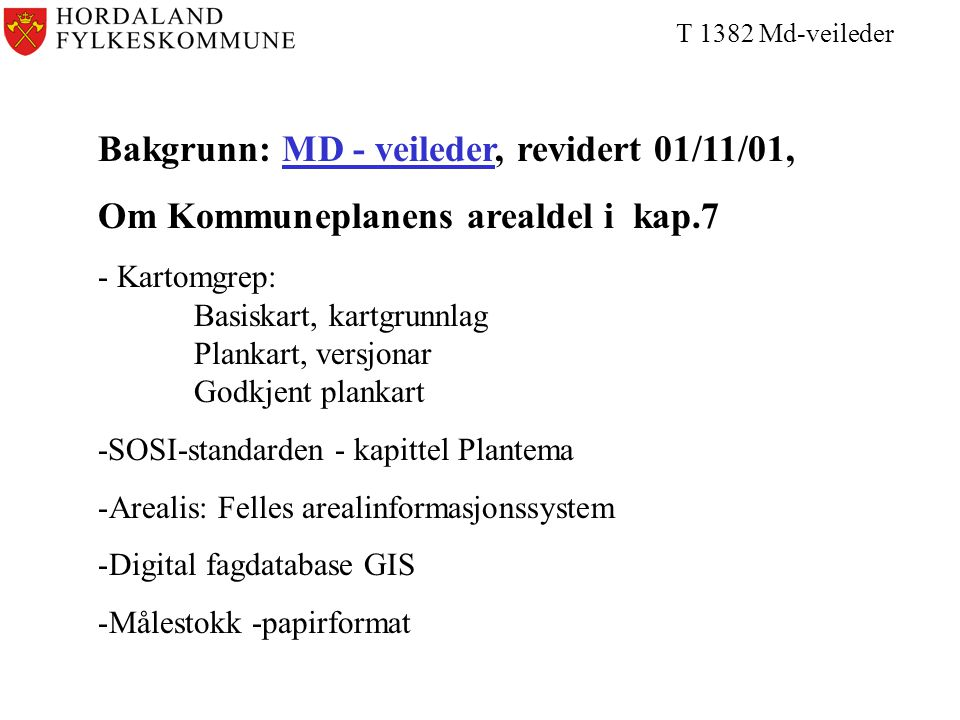 Bakgrunn: MD - veileder, revidert 01/11/01,