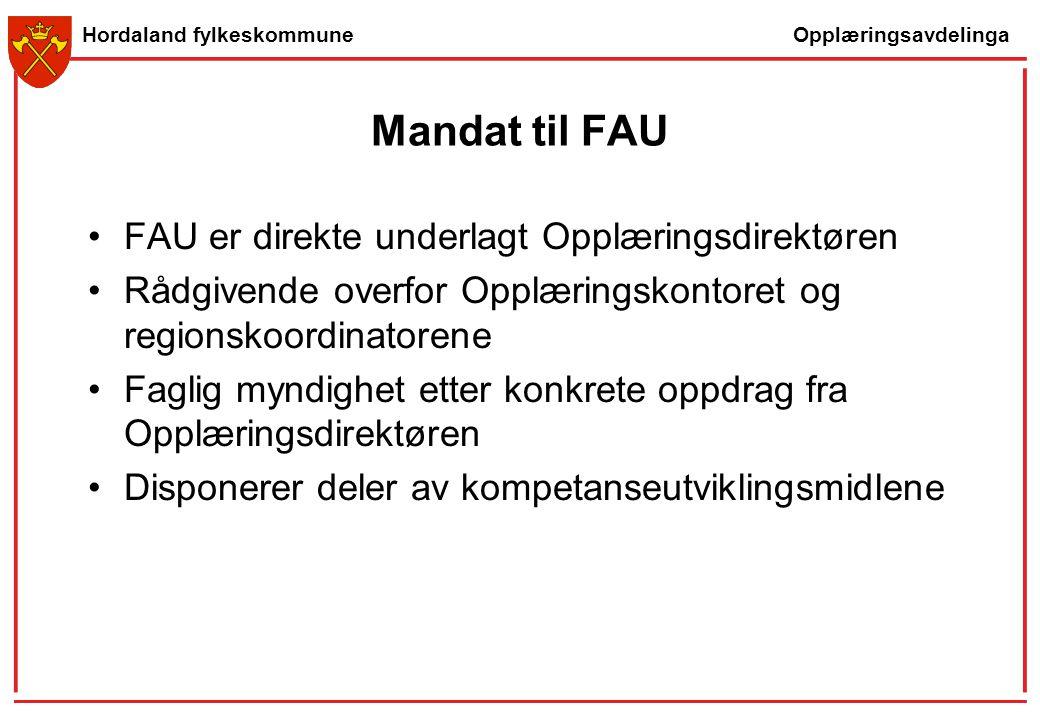 Mandat til FAU FAU er direkte underlagt Opplæringsdirektøren