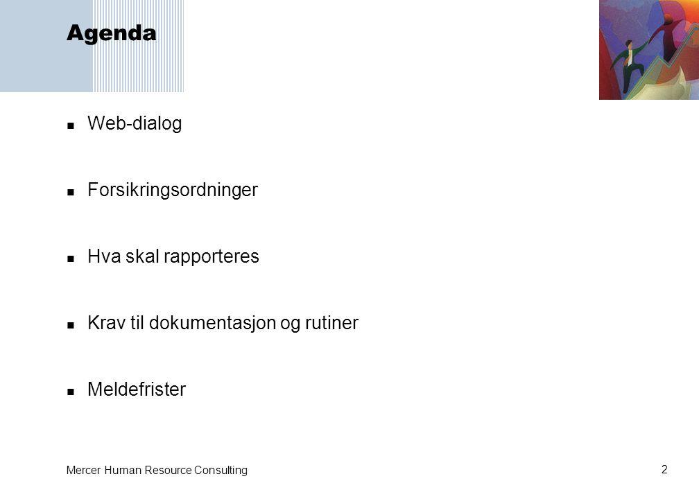 Agenda Web-dialog Forsikringsordninger Hva skal rapporteres