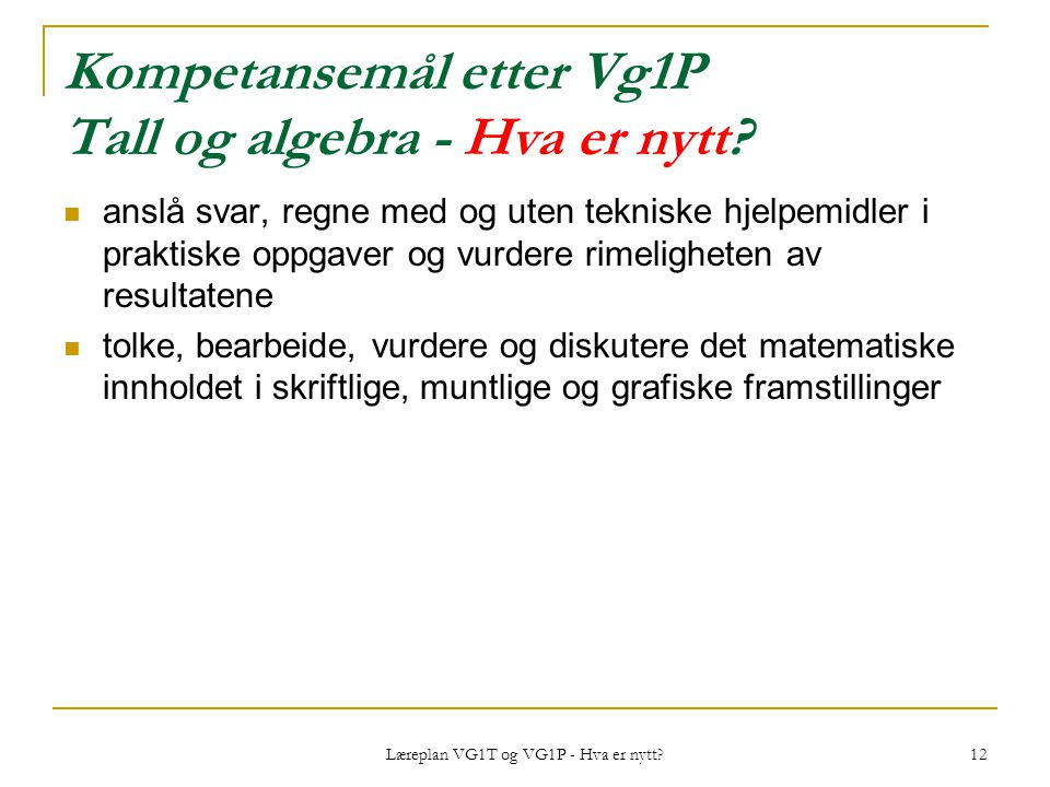 Kompetansemål etter Vg1P Tall og algebra - Hva er nytt