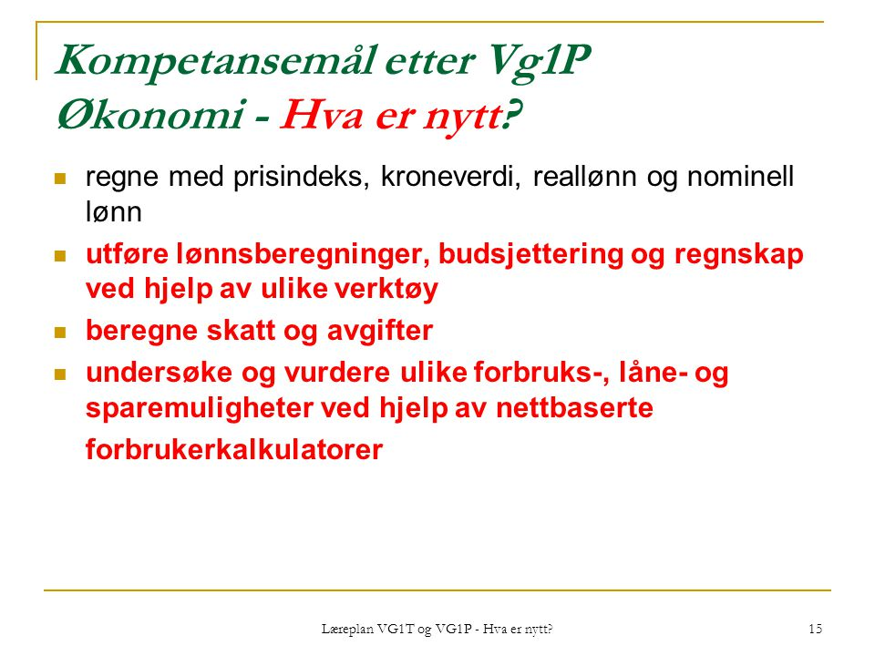 Kompetansemål etter Vg1P Økonomi - Hva er nytt