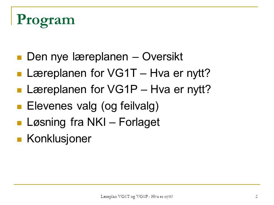 Læreplan VG1T og VG1P - Hva er nytt