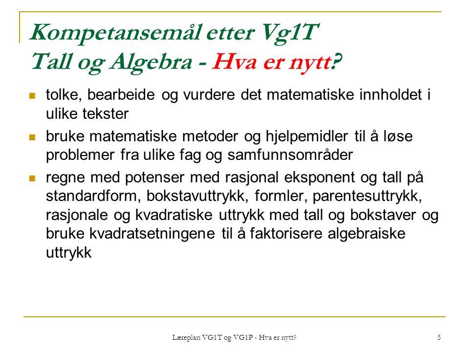 Kompetansemål etter Vg1T Tall og Algebra - Hva er nytt