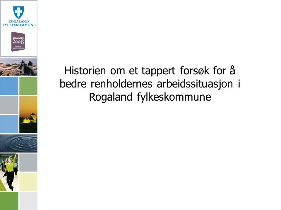 Historien om et tappert forsøk for å bedre renholdernes arbeidssituasjon i Rogaland fylkeskommune