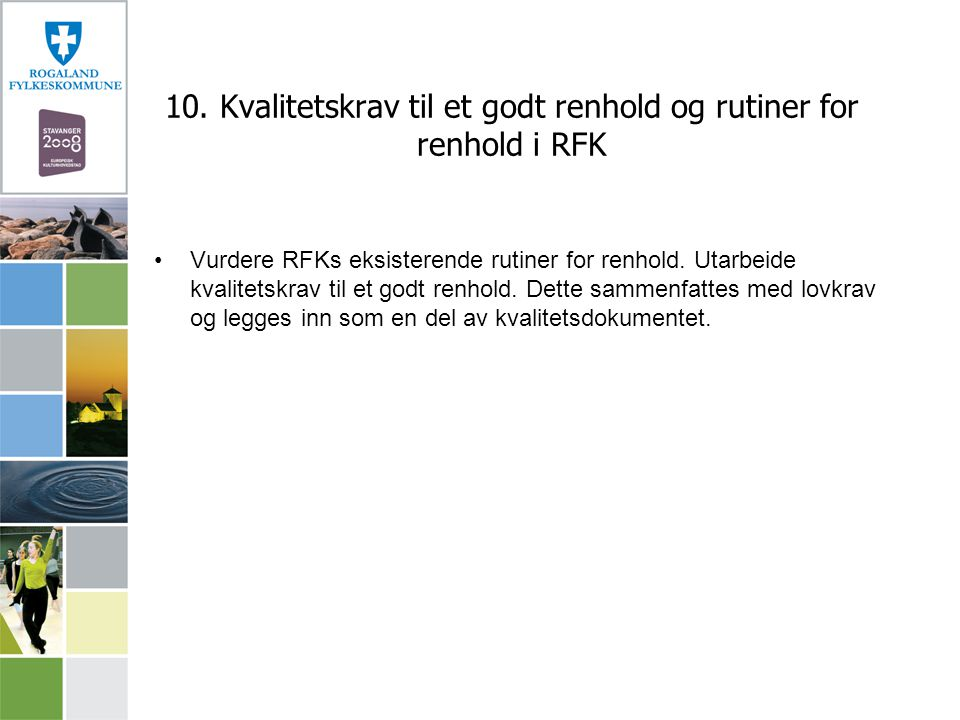 10. Kvalitetskrav til et godt renhold og rutiner for renhold i RFK