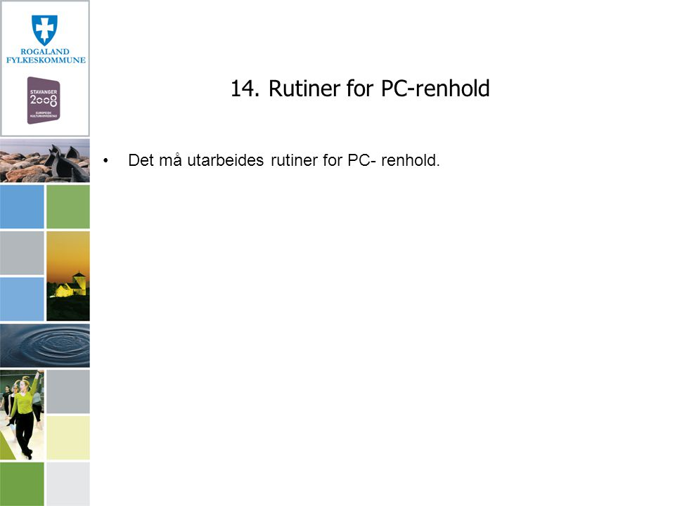 14. Rutiner for PC-renhold