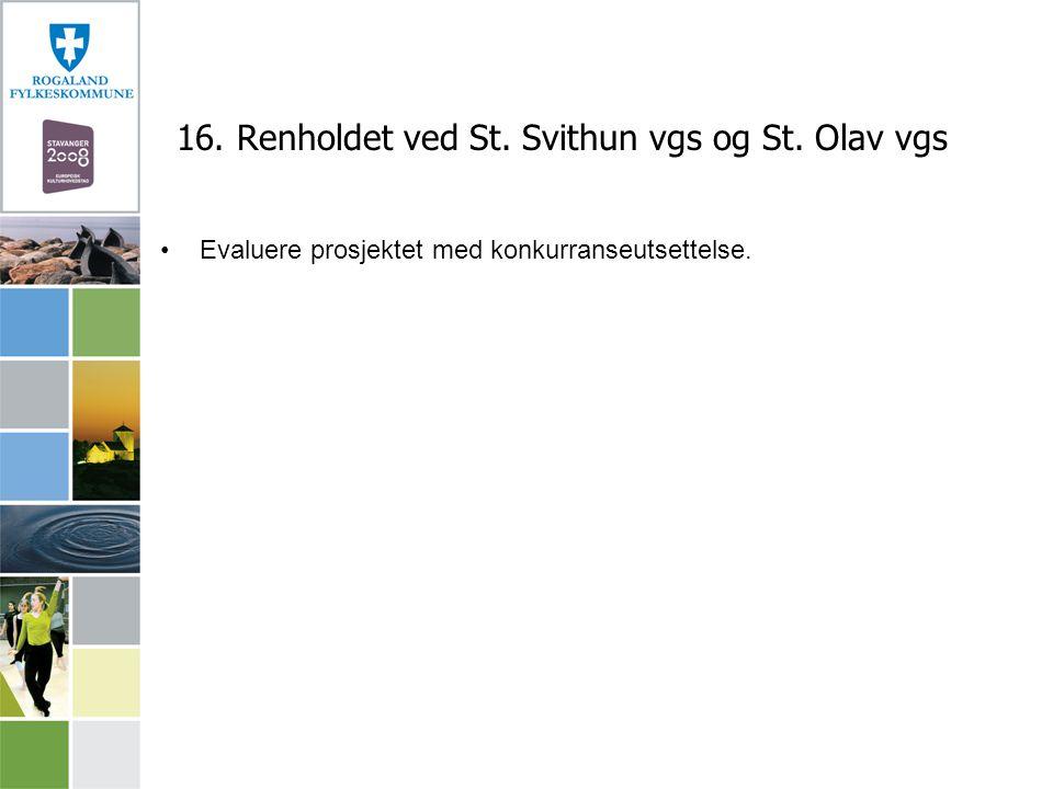 16. Renholdet ved St. Svithun vgs og St. Olav vgs
