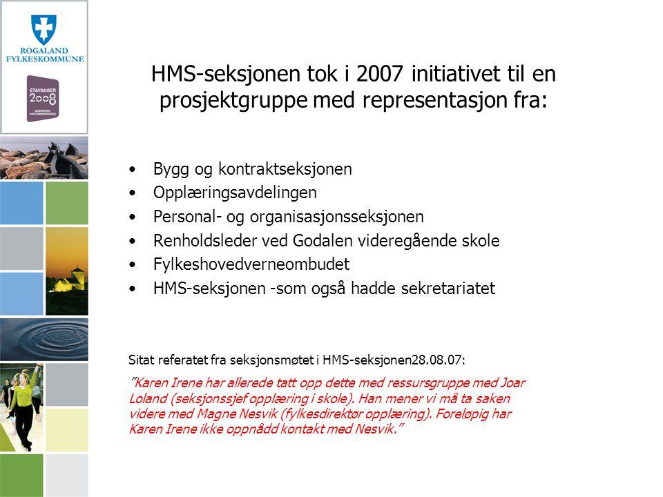 HMS-seksjonen tok i 2007 initiativet til en prosjektgruppe med representasjon fra: