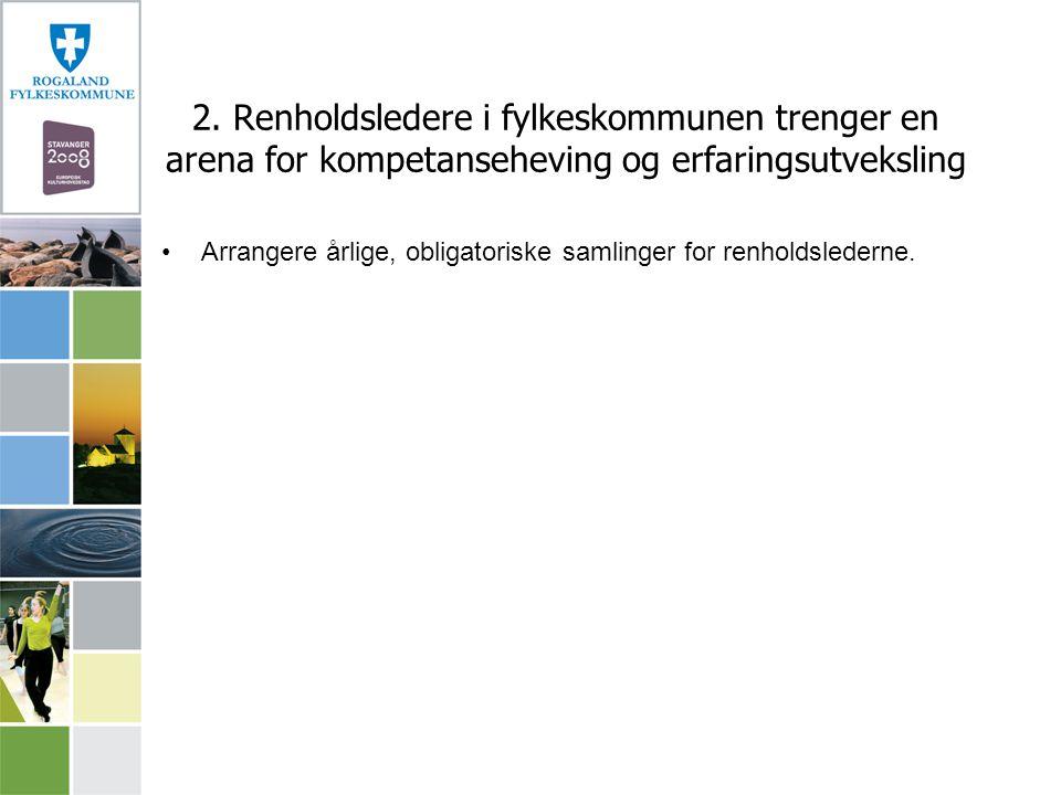 2. Renholdsledere i fylkeskommunen trenger en arena for kompetanseheving og erfaringsutveksling