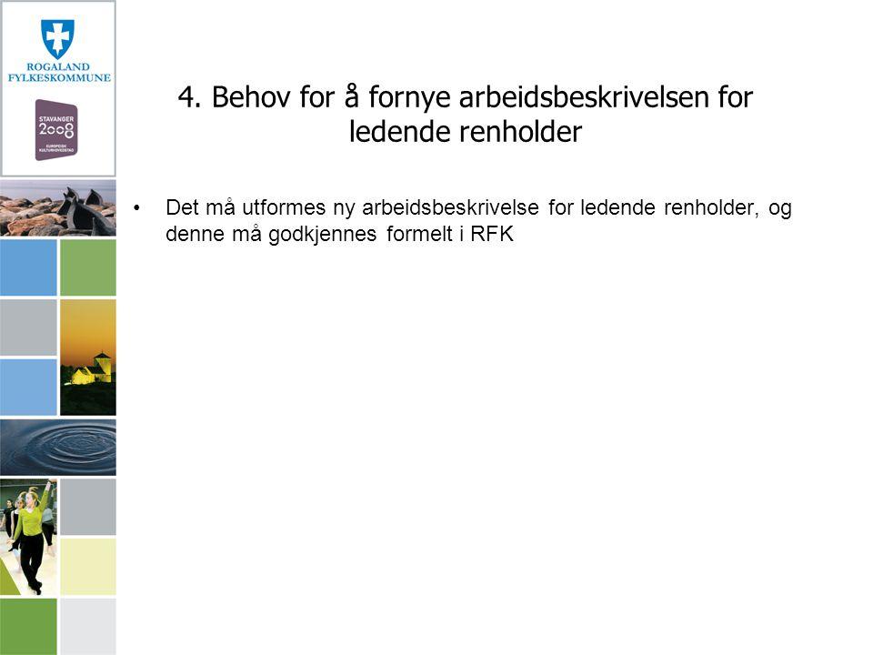 4. Behov for å fornye arbeidsbeskrivelsen for ledende renholder