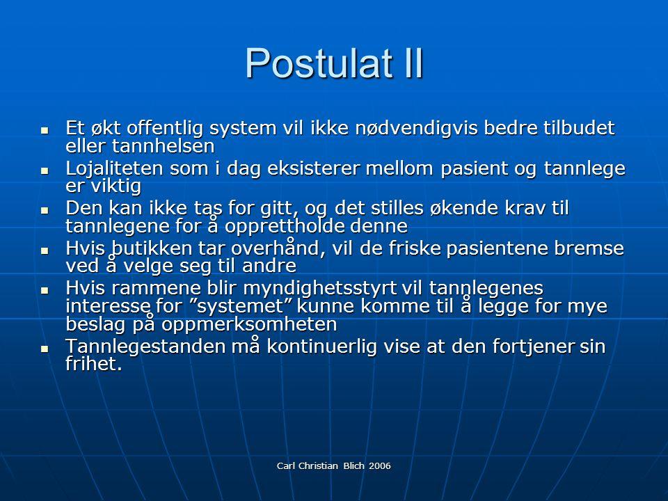 Postulat II Et økt offentlig system vil ikke nødvendigvis bedre tilbudet eller tannhelsen.