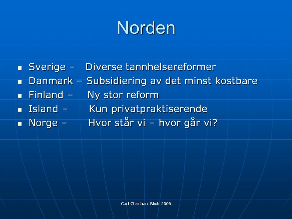 Norden Sverige – Diverse tannhelsereformer