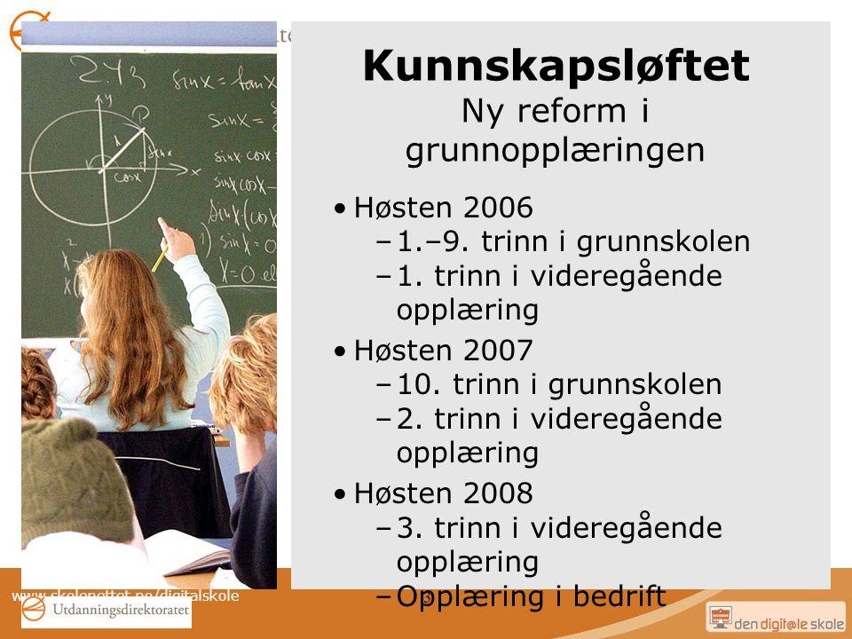 Kunnskapsløftet Ny reform i grunnopplæringen