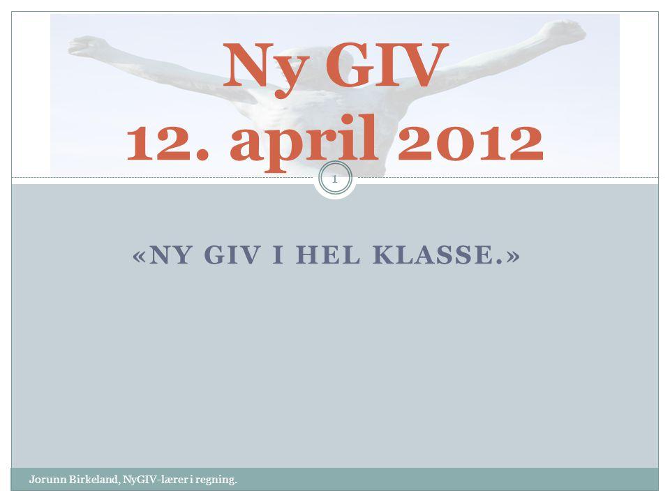 Ny GIV 12. april 2012 «Ny Giv i hel klasse.»