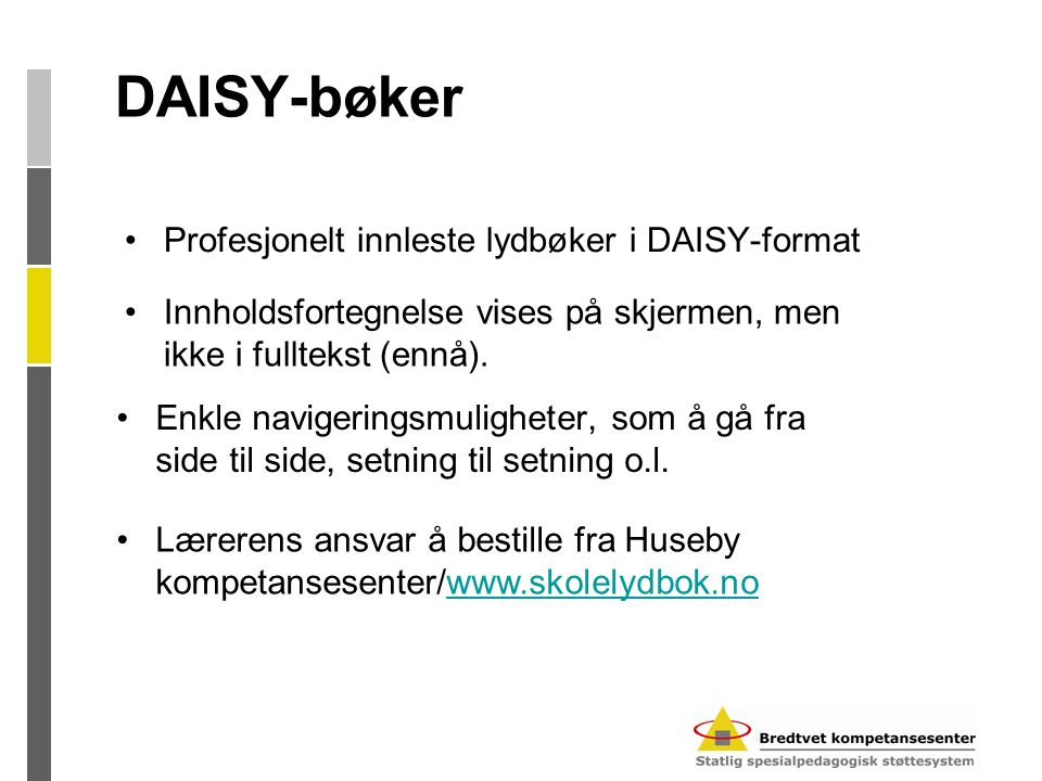 DAISY-bøker Profesjonelt innleste lydbøker i DAISY-format