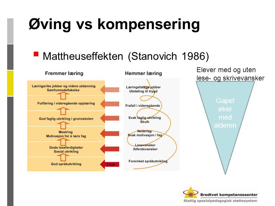 Øving vs kompensering Mattheuseffekten (Stanovich 1986)