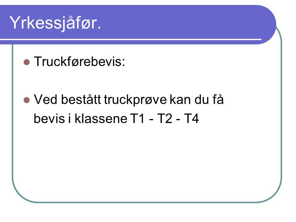Yrkessjåfør. Truckførebevis: Ved bestått truckprøve kan du få