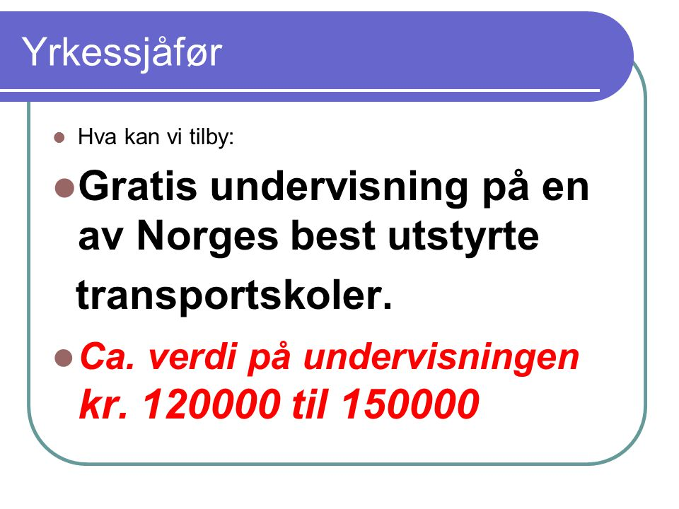 Gratis undervisning på en av Norges best utstyrte transportskoler.