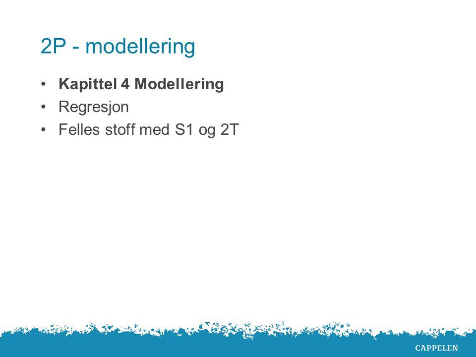 2P - modellering Kapittel 4 Modellering Regresjon