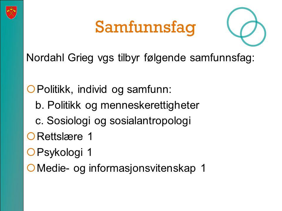 Samfunnsfag Nordahl Grieg vgs tilbyr følgende samfunnsfag: