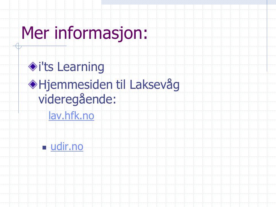 Mer informasjon: i ts Learning Hjemmesiden til Laksevåg videregående: