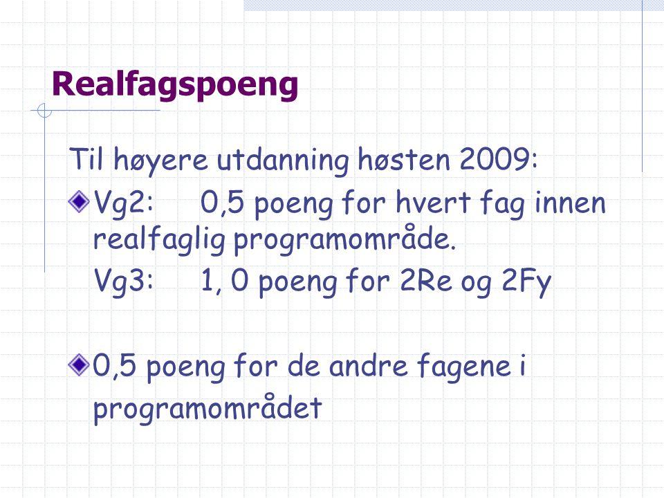 Realfagspoeng Til høyere utdanning høsten 2009:
