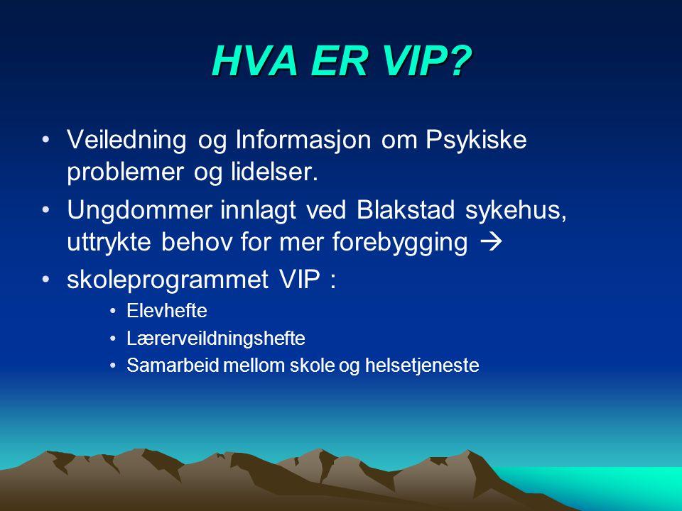 HVA ER VIP Veiledning og Informasjon om Psykiske problemer og lidelser.