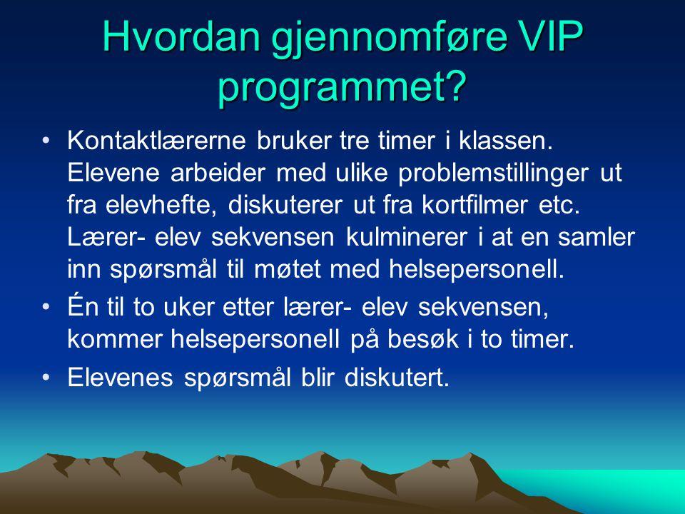 Hvordan gjennomføre VIP programmet