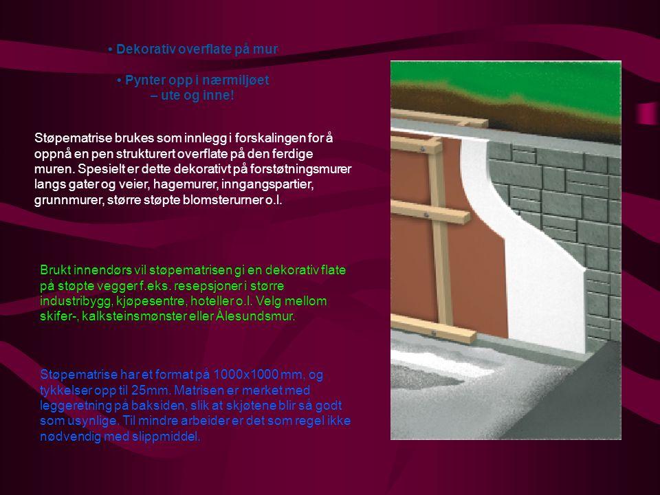• Dekorativ overflate på mur • Pynter opp i nærmiljøet – ute og inne!