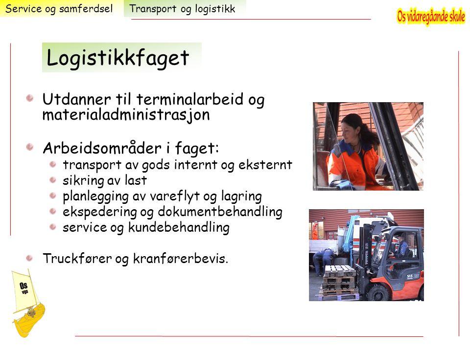 Logistikkfaget Utdanner til terminalarbeid og materialadministrasjon