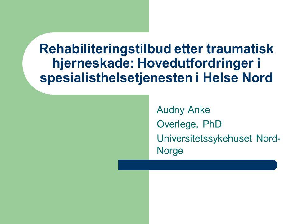 Audny Anke Overlege, PhD Universitetssykehuset Nord- Norge