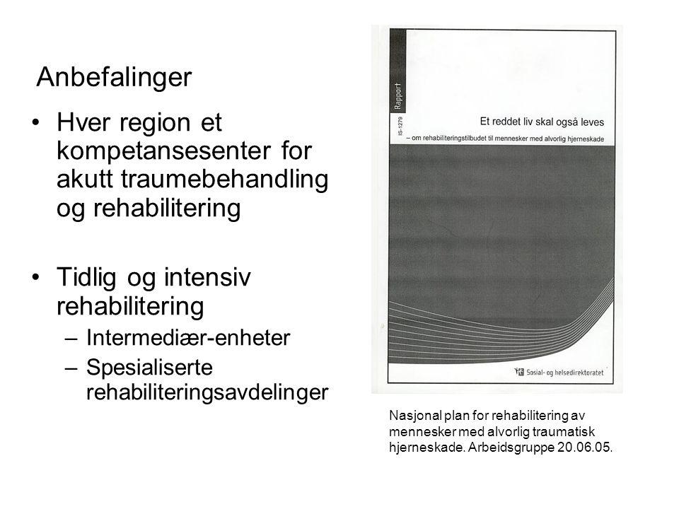 Anbefalinger Hver region et kompetansesenter for akutt traumebehandling og rehabilitering. Tidlig og intensiv rehabilitering.