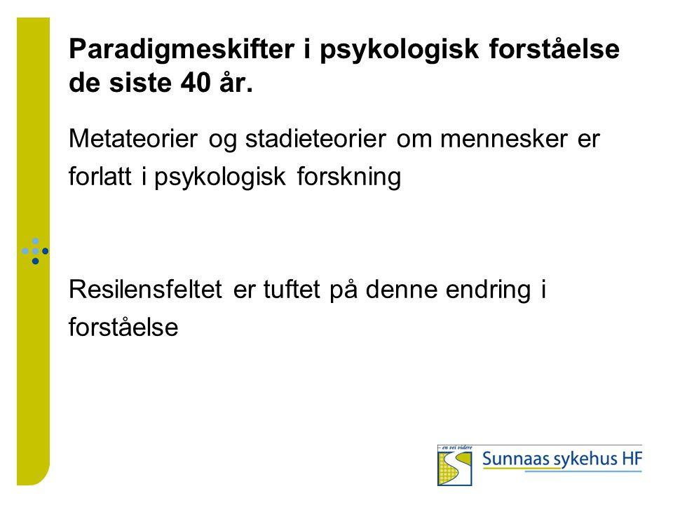 Paradigmeskifter i psykologisk forståelse de siste 40 år.