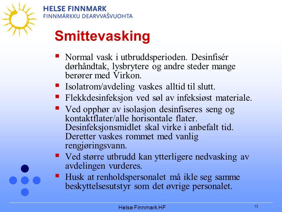 Smittevasking Normal vask i utbruddsperioden. Desinfisér dørhåndtak, lysbrytere og andre steder mange berører med Virkon.